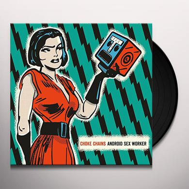 CHOKE CHAINS ANDROID SEX WORKER Vinyl Record