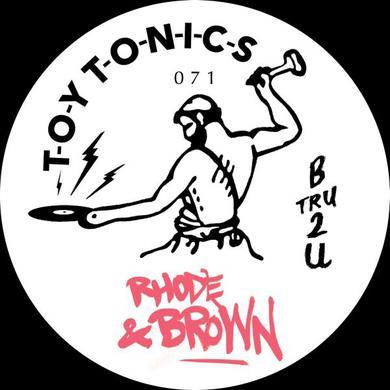 RHODE & BROWN B TRU 2 U Vinyl Record