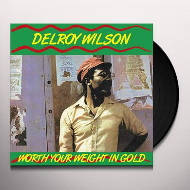 Delroy Wilson WORTH YOUR WEIGHT IN GOLD Vinyl Record