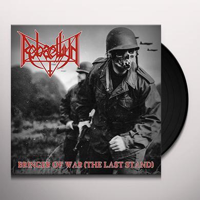 REBAELLIUN BRINGER OF WAR (THE LAST STAND) Vinyl Record