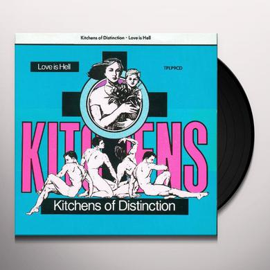 Kitchens Of Distinction LOVE IS HELL Vinyl Record