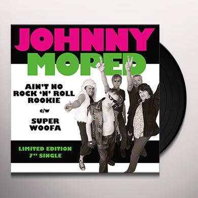 Johnny Moped AIN'T NO ROCK 'N' ROLL ROOKIE Vinyl Record