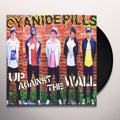 Cyanide Pills UP AGAINST THE WALL Vinyl Record