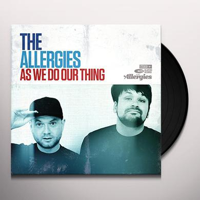 ALLERGIES AS WE DO OUR THING Vinyl Record