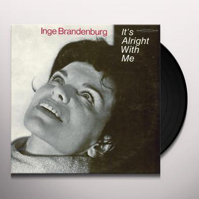 Inge Brandenburg IT'S ALRIGHT WITH ME Vinyl Record