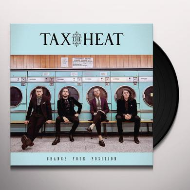 TAX THE HEAT CHANGE YOUR POSITION Vinyl Record