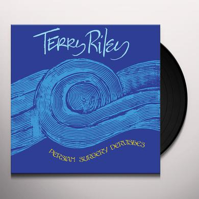 Terry Riley PERSIAN SURGERY DERVISHES Vinyl Record