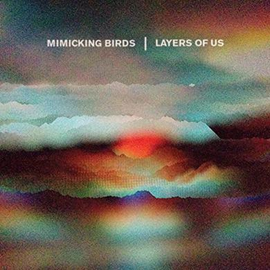 Mimicking Birds LAYERS OF US Vinyl Record
