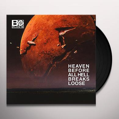 Plan B HEAVEN BEFORE ALL HELL BREAKS LOOSE Vinyl Record