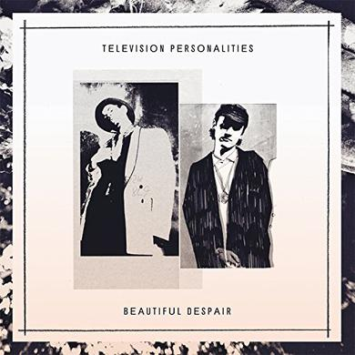 Television Personalities BEAUTIFUL DESPAIR Vinyl Record