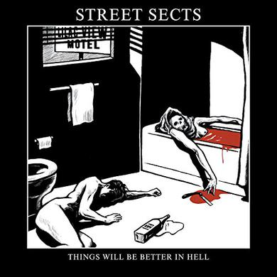 Street Sects THINGS WILL BE BETTER IN HELL Vinyl Record