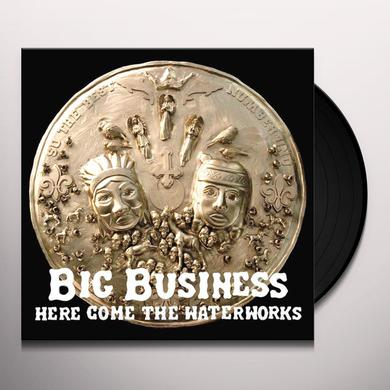 Big Business HERE COME THE WATERWORKS Vinyl Record