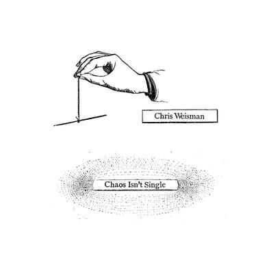 Chris Weisman CHAOS ISN'T SINGLE Vinyl Record