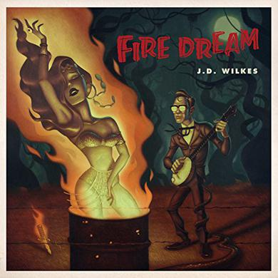 J.D. Wilkes FIRE DREAM Vinyl Record