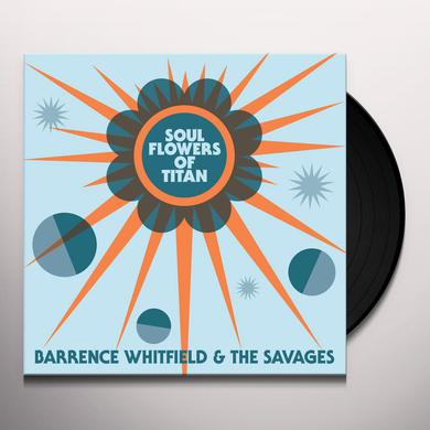 Barrence Whitfield & Savages SOUL FLOWERS OF TITAN Vinyl Record