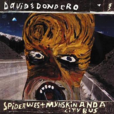 David Dondero SPIDER WEST MYSHKIN & A CITY BUS Vinyl Record