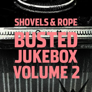 Shovels & Rope BUSTED JUKEBOX 2 Vinyl Record