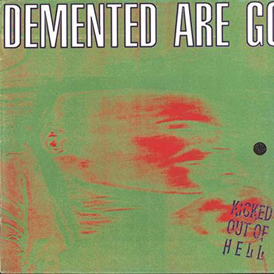 Demented Are Go KICKED OUT OF HELL Vinyl Record