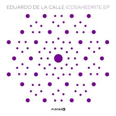 Eduardo De La Calle ICOSAHEDRITE Vinyl Record