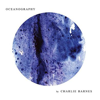 Charlie Barnes OCEANOGRAPHY Vinyl Record