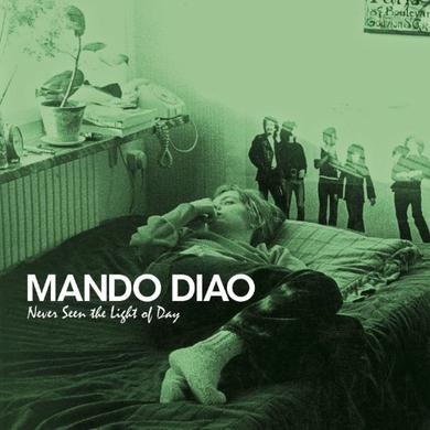 Mando Diao NEVER SEEN THE LIGHT OF DAY Vinyl Record