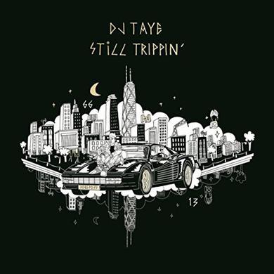 DJ Taye STILL TRIPPIN Vinyl Record