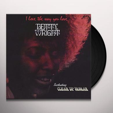 Betty Wright I LOVE THE WAY YOU LOVE Vinyl Record