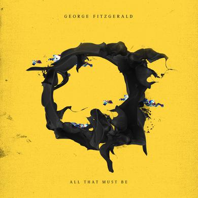 George Fitzgerald ALL THAT MUST BE Vinyl Record