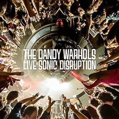 Dandy Warhols LIVE SONIC DISRUPTION Vinyl Record