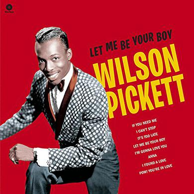 Wilson Pickett LET ME BE YOUR BOY: EARLY YEARS 1959-1962 Vinyl Record - 180 Gram Pressing