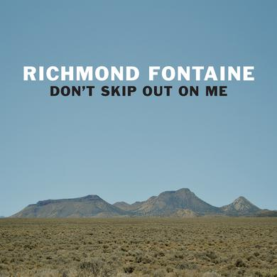 Richmond Fontaine DON'T SKIP OUT ON ME Vinyl Record