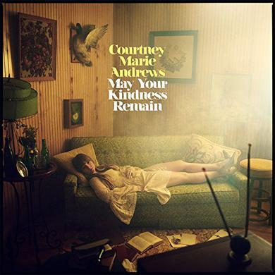 Courtney Marie Andrews MAY YOUR KINDNESS REMAIN Vinyl Record