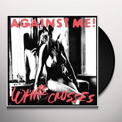 Against Me WHITE CROSSES Vinyl Record