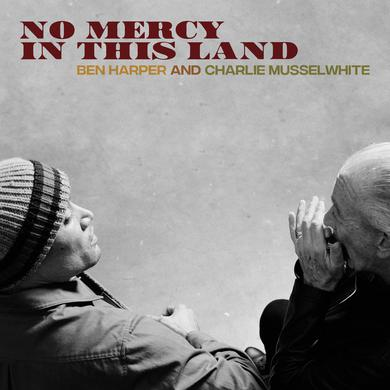 Ben Harper / Charlie Musselwhite NO MERCY IN THIS LAND Vinyl Record