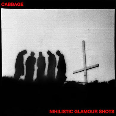Cabbage NIHILISTIC GLAMOUR SHOTS Vinyl Record