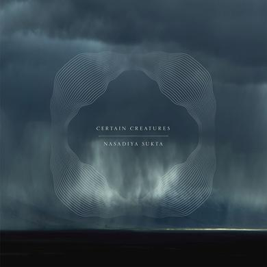 Certain Creatures NASADIYA SUKTA Vinyl Record
