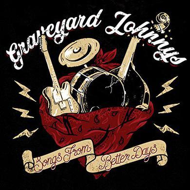 GRAVEYARD JOHNNYS SONGS FROM BETTER DAYS Vinyl Record