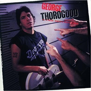 George Thorogood BORN TO BE BAD Vinyl Record