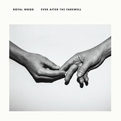 Royal Wood EVER AFTER THE FAREWELL Vinyl Record