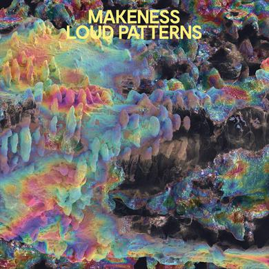 MAKENESS LOUD PATTERNS Vinyl Record