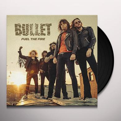Bullet FUEL THE FIRE Vinyl Record