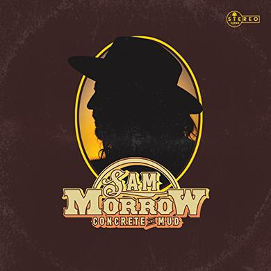 Sam Morrow CONCRETE & MUD Vinyl Record