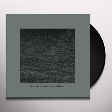 Kevin Drumm INEXPLICABLE HOURS Vinyl Record