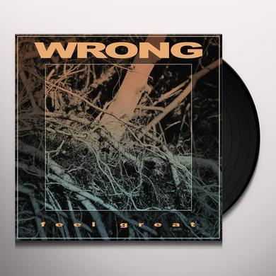 Wrong FEEL GREAT Vinyl Record