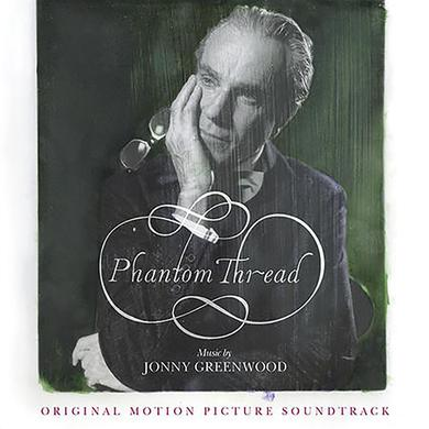 Jonny Greenwood PHANTOM THREAD - ORIGINAL MOTION PICTURE SOUNDTRAK Vinyl Record