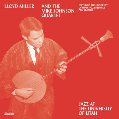 Lloyd Miller JAZZ AT THE UNIVERSITY OF UTAH Vinyl Record