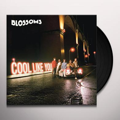 Blossoms COOL LIKE YOU Vinyl Record