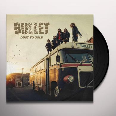 Bullet DUST TO GOLD Vinyl Record