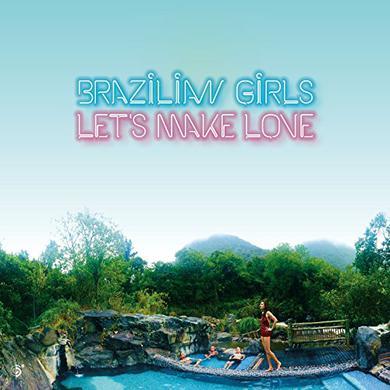 Brazilian Girls LET'S MAKE LOVE Vinyl Record