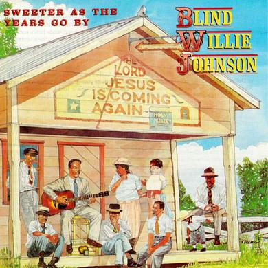 Blind Willie Johnson SWEETER AS THE YEARS GO BY Vinyl Record